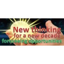 NEW THINKING FOR A NEW DECADE - Foreseeing Opportunities